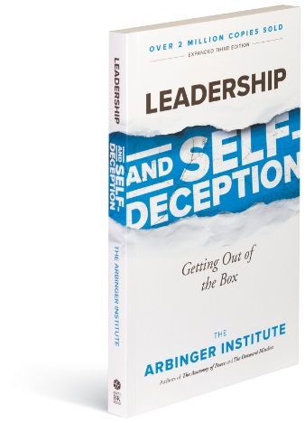 Leadership & Self-Deception, an Arbinger book